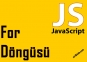 Javascript For Döngüsü