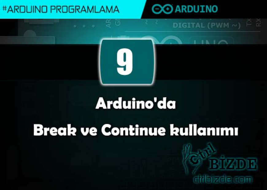Arduino'da Break ve Continue (Arduino Programlama, 9)